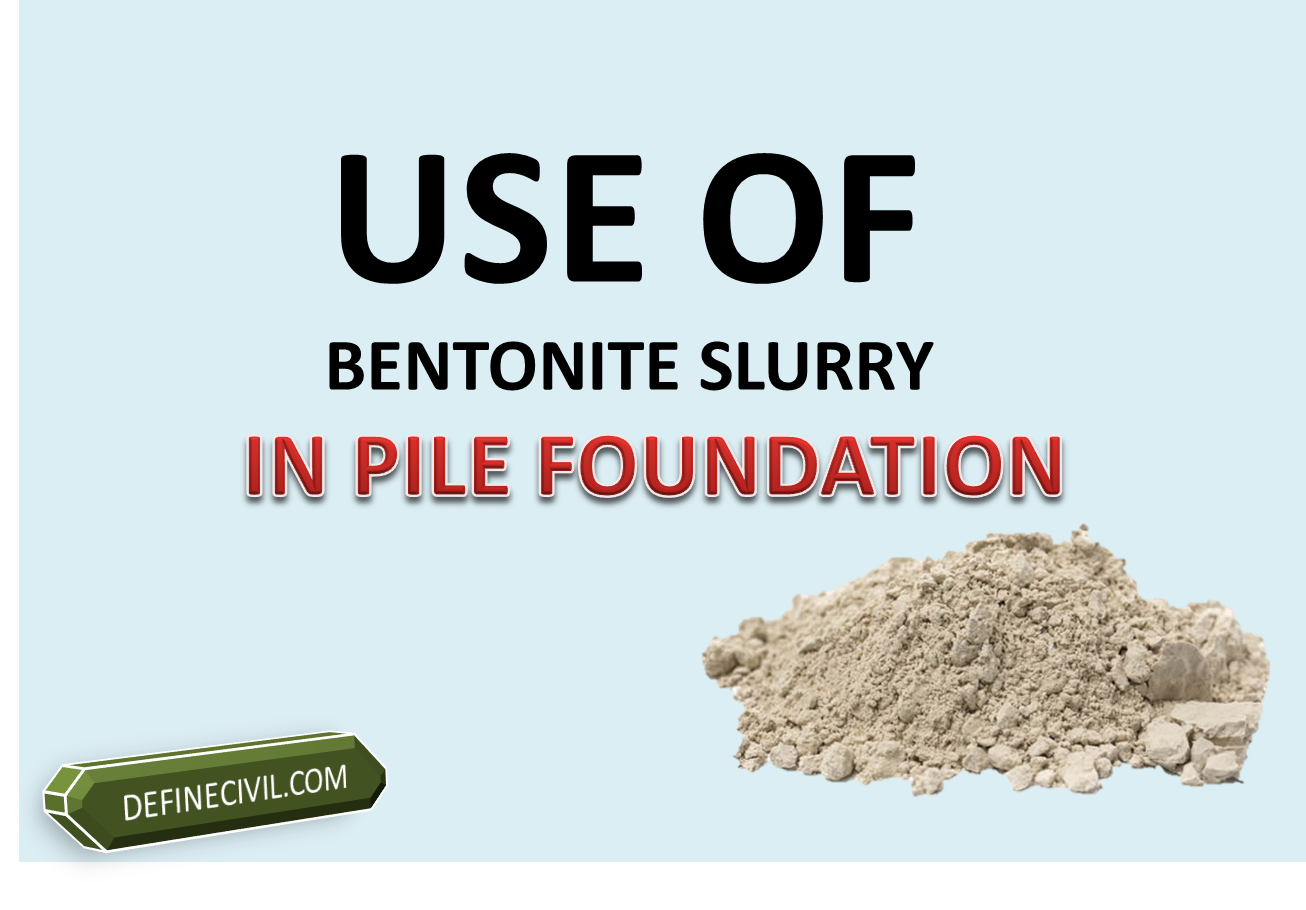 use of bentonite slurry in pile foundation