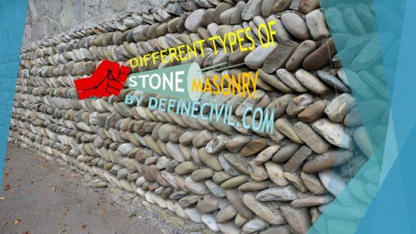 Types of Stone Masonry - Ashlar Masonry - Rubble Masonry