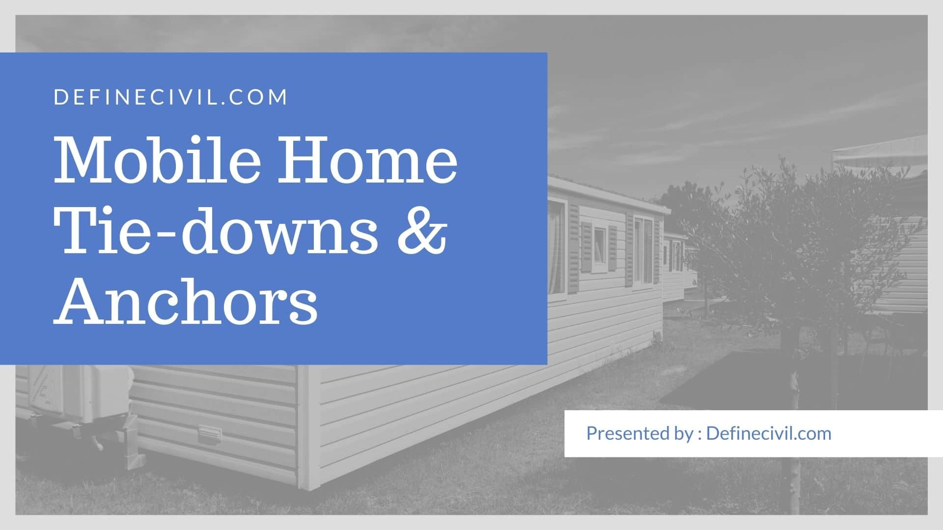 Tie downs and Anchors for Mobile Home